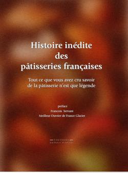 L'histoire inédite des pâtisseries françaises